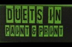Duets in Paint & Print